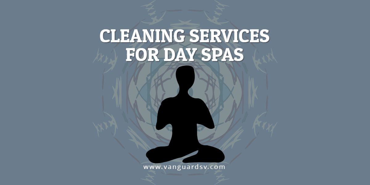 Cleaning Services for Day Spas - Valencia CA