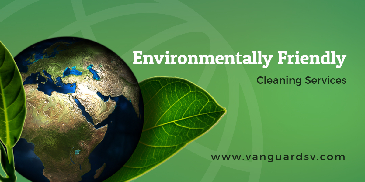 Environmentally Friendly Cleaning Services - Valencia CA