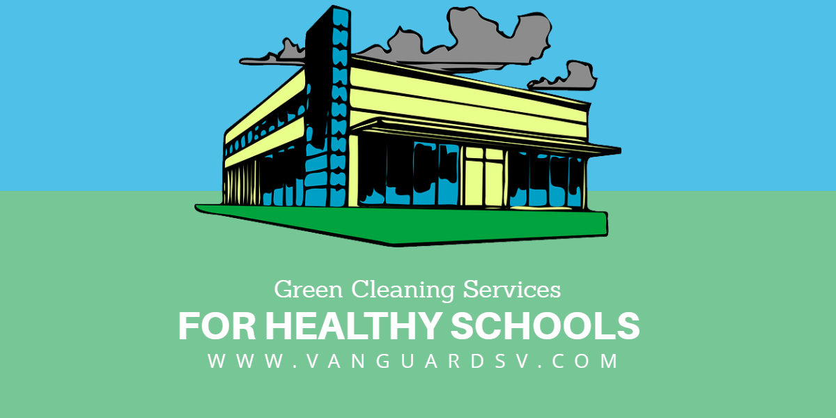 Green Cleaning Services For Healthy Schools Bakersfield Ca