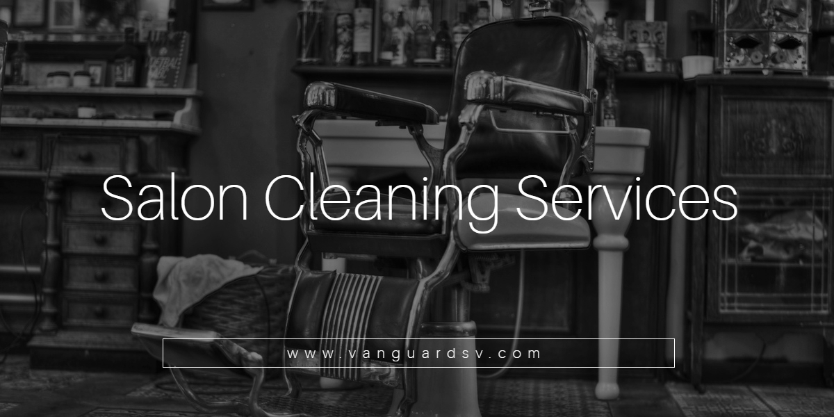Salon Cleaning Services Valencia Ca Santa Clarita Ca