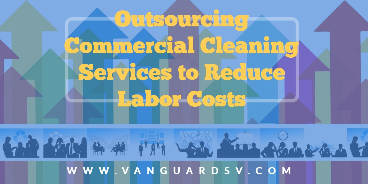 Outsourcing Commercial Cleaning to Reduce Labor Costs - Fresno CA