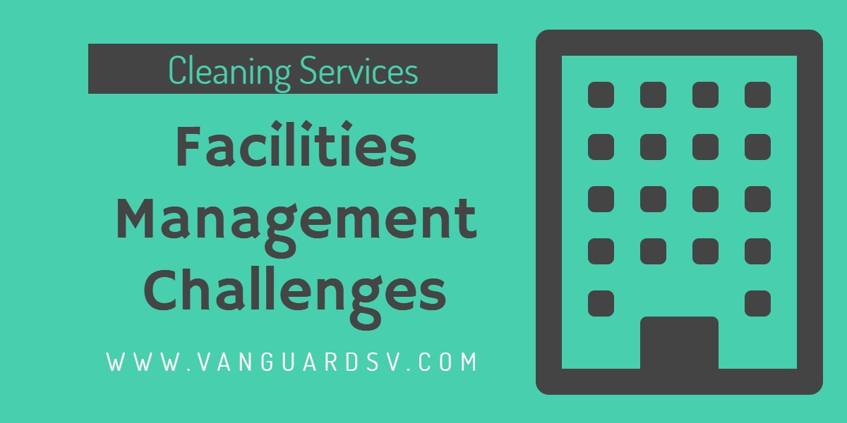 Cleaning Services and Facilities Management Challenges - Fresno CA