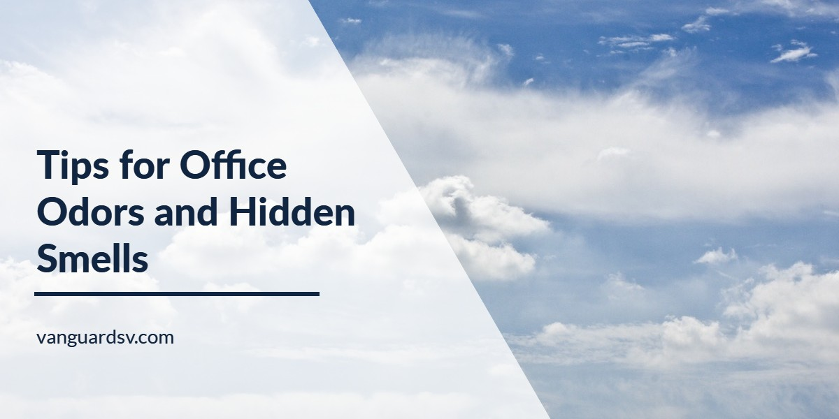 Janitorial Services Tips For Office Odors And Hidden