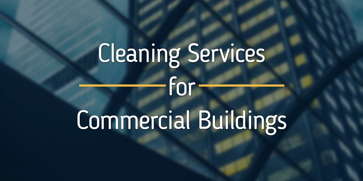 Cleaning Services for Commercial Buildings - Santa Clarita CA