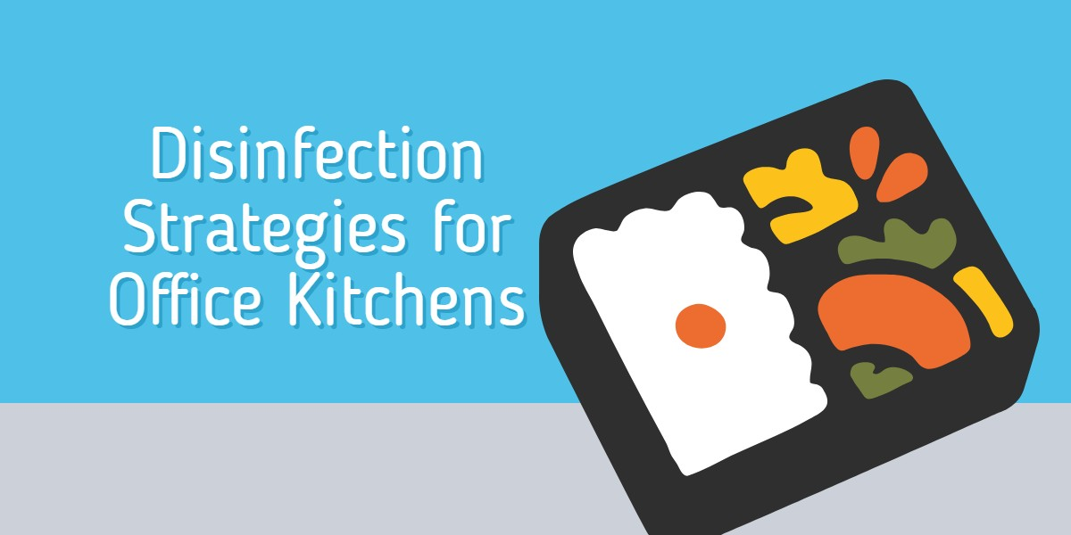 Janitorial Services and Disinfection Strategies for Office Kitchens - Fresno CA