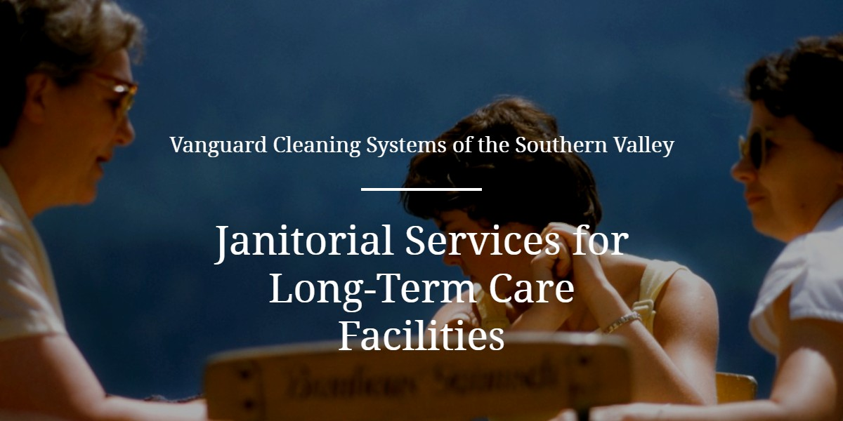 Janitorial Services For Long Term Care Facilities Santa