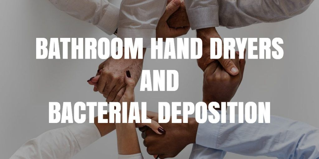 Bathroom Hand Dryers And Bacterial Deposition Valencia Ca