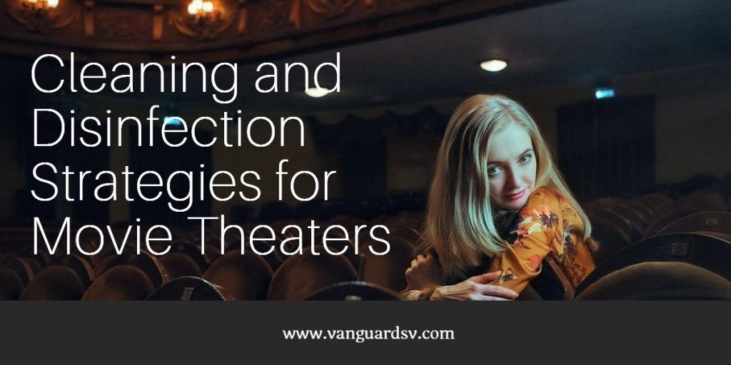 Cleaning And Disinfection Strategies For Movie Theaters