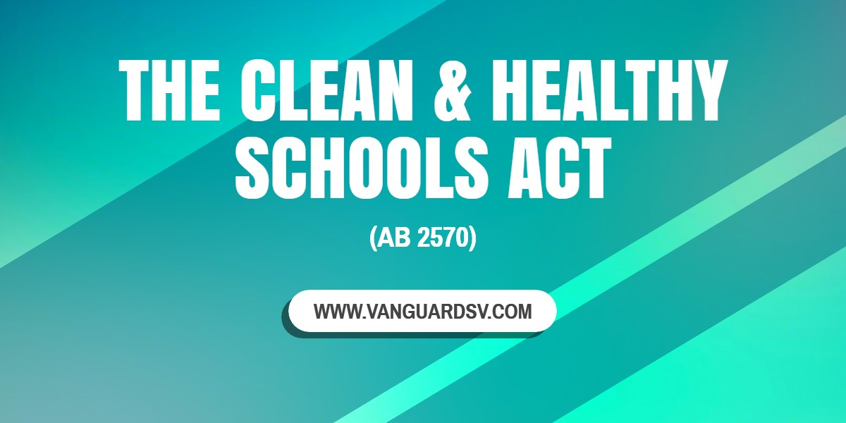 The Clean And Healthy Schools Act Ab 2570 California