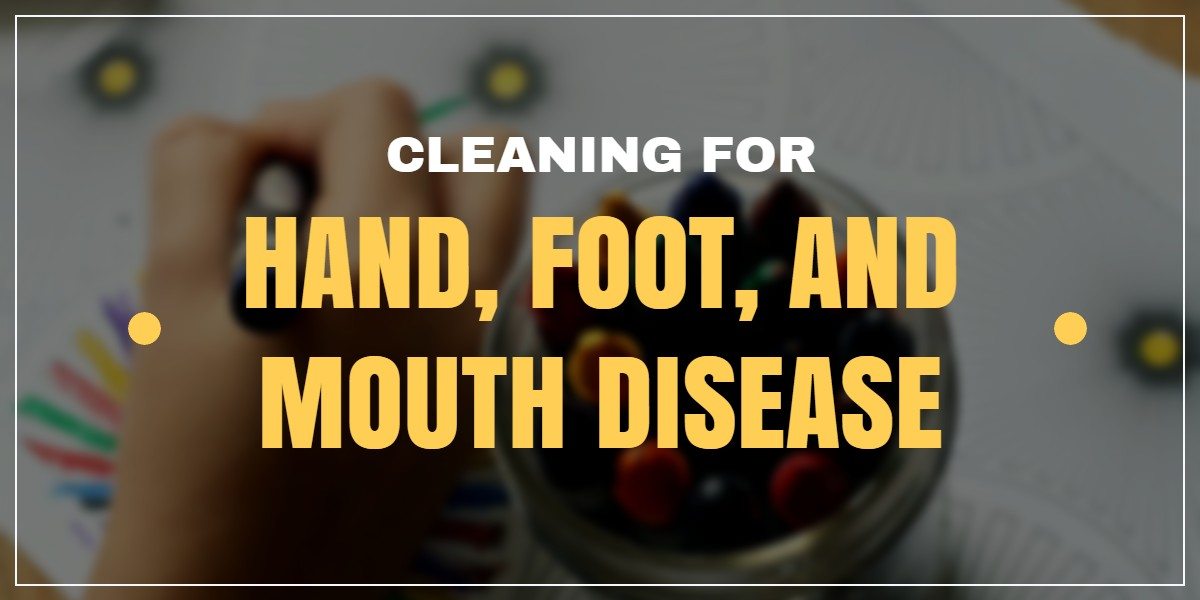 Cleaning For Hand Foot And Mouth Disease Bakersfield