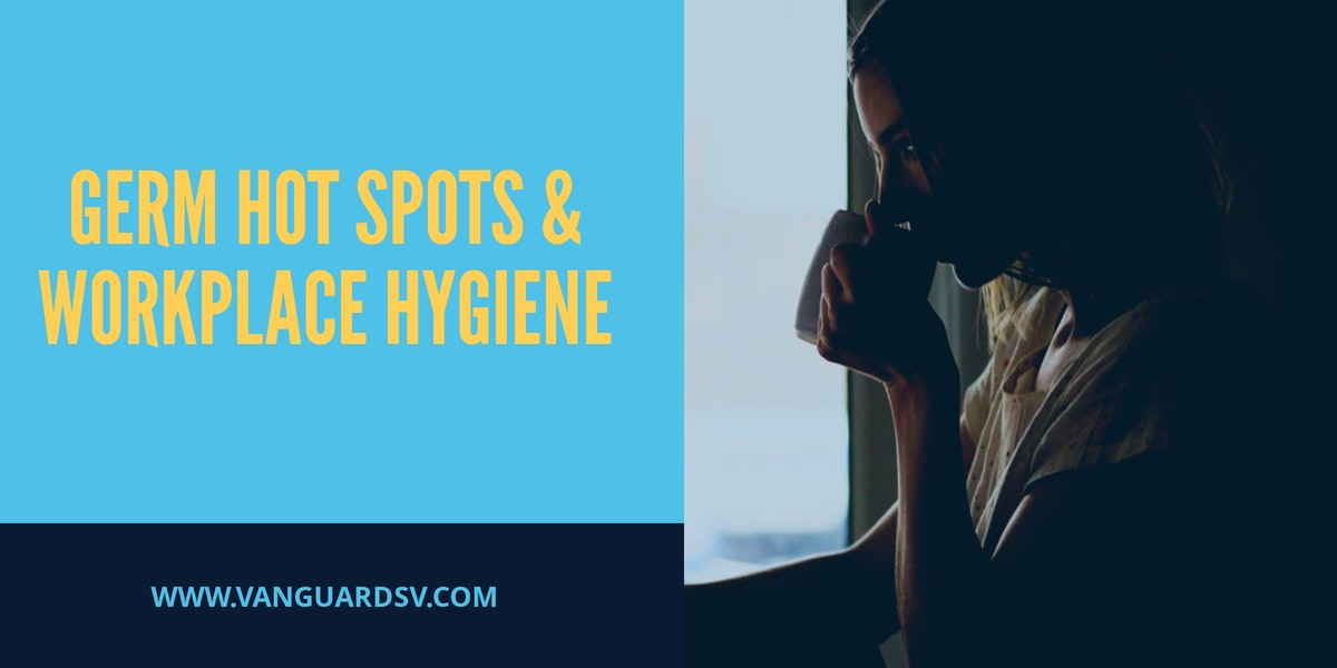 Germ Hot Spots and Workplace Hygiene