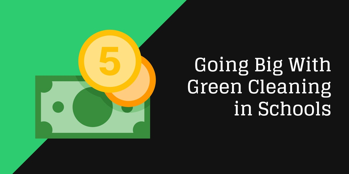Going Big With Green Cleaning in Schools