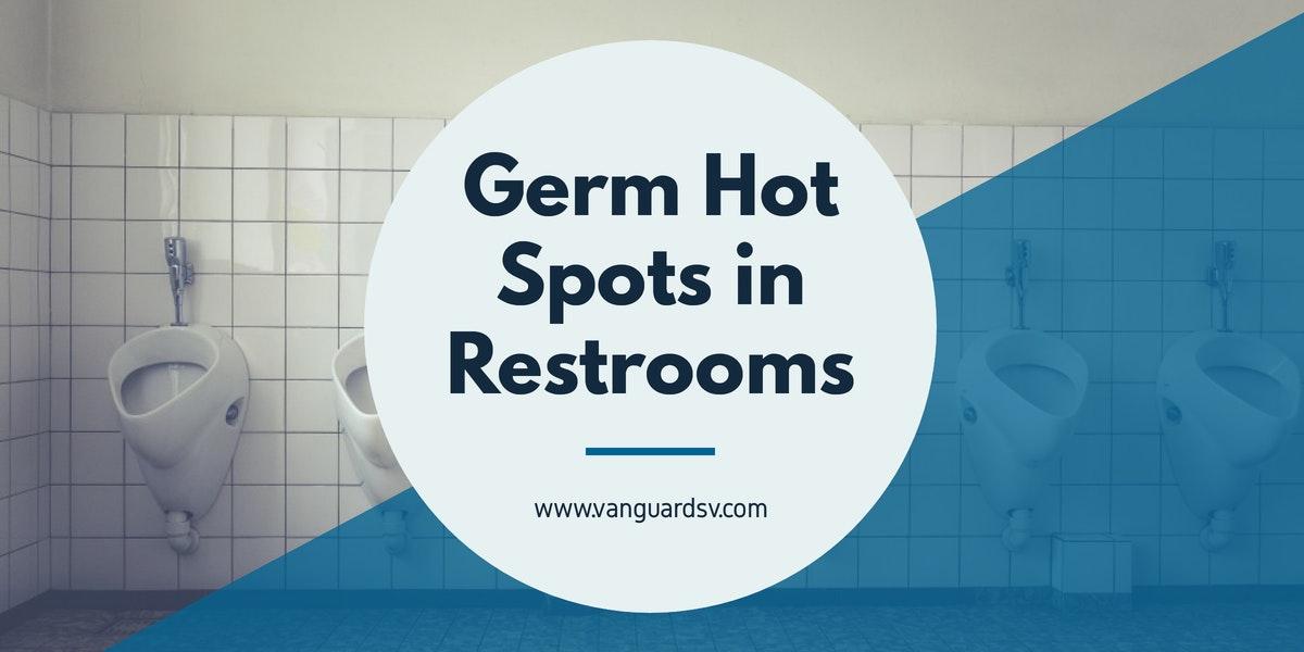 Germ Hot Spots in Restrooms