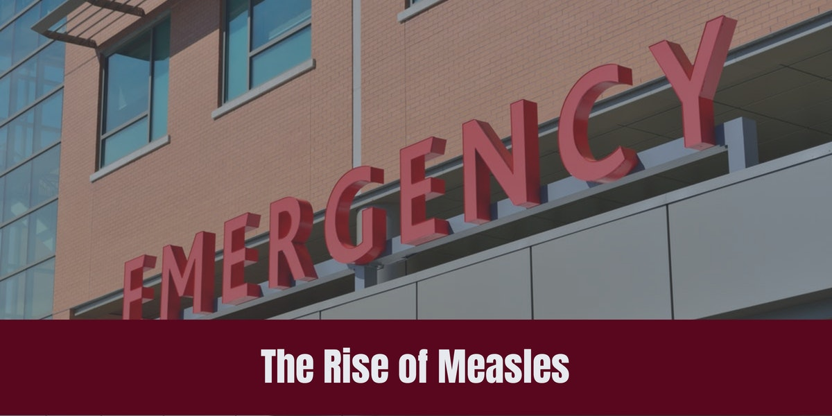 The Rise of Measles