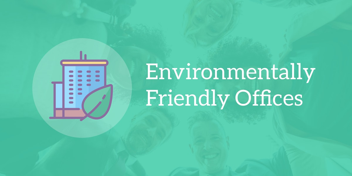 Environmentally Friendly Offices