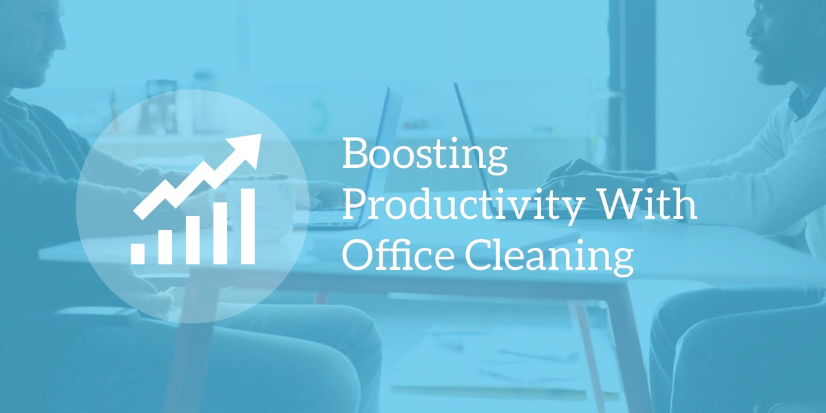 Boost Productivity With Office Cleaning