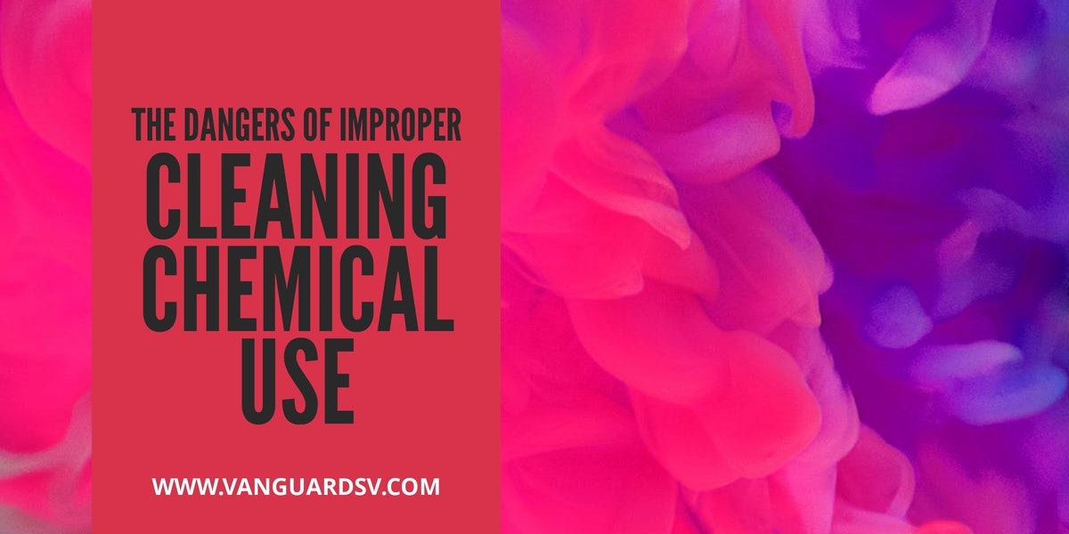 The Dangers of Improper Cleaning Chemical Use