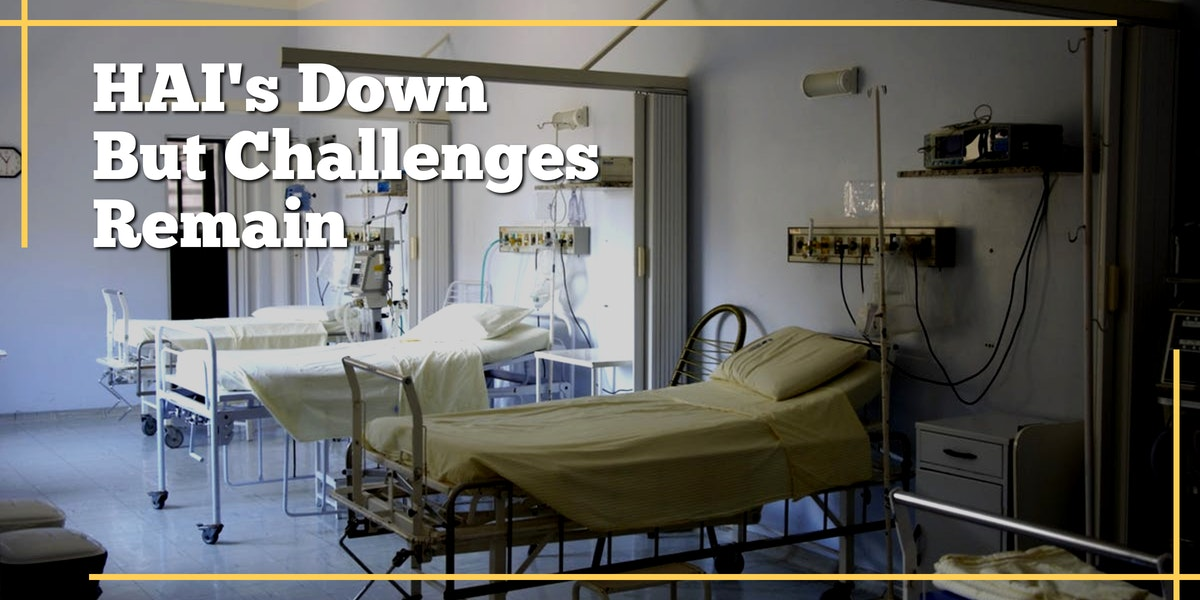 HAI's Down But Challenges Remain