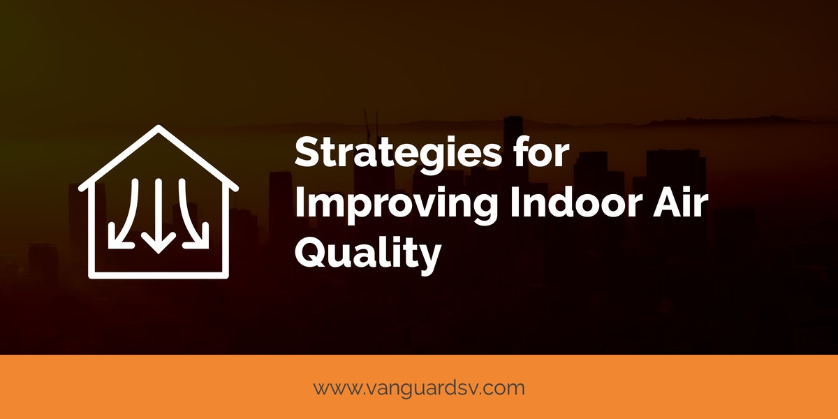Strategies for Improving Indoor Air Quality