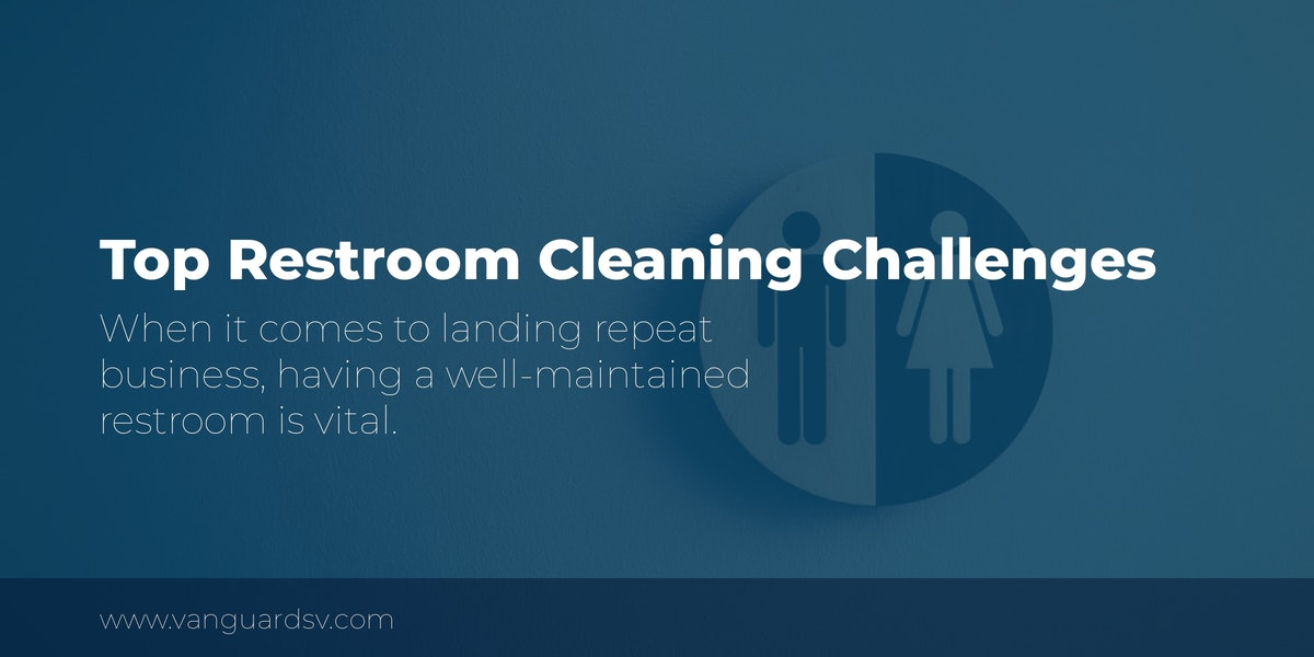 Top Restroom Cleaning Challenges