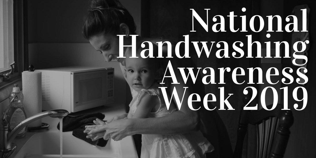 National Handwashing Awareness Week 2019
