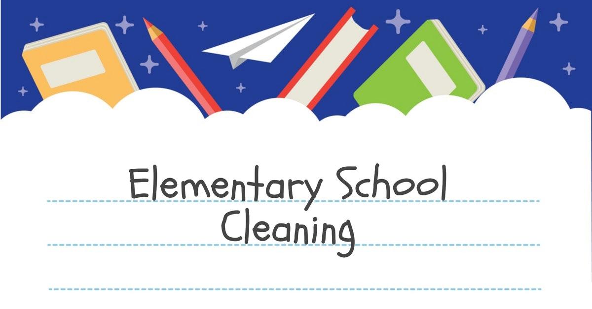 Elementary School Cleaning - Palmdale, Lancaster, Bakersfield, Fresno, Valencia