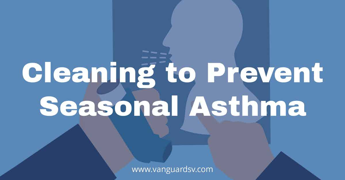 Cleaning to Prevent Seasonal Asthma