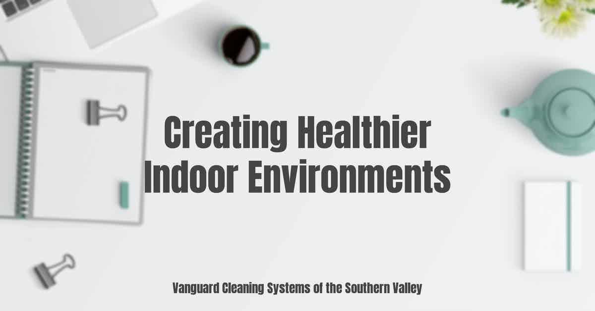 Creating Healthier Indoor Environments