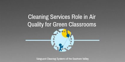 Cleaning Services Role in Air Quality for Green Classrooms