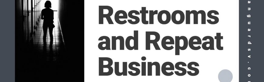 Restrooms and Repeat Business