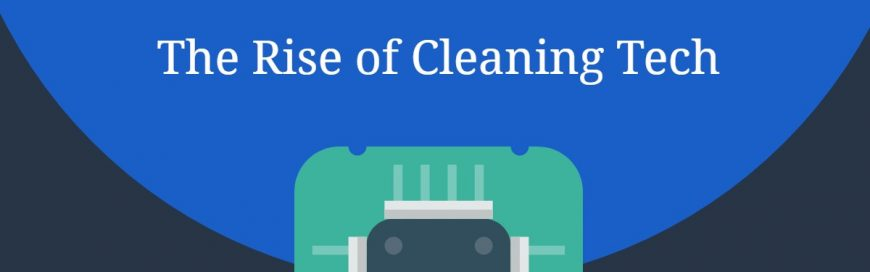 The Rise of Cleaning Tech