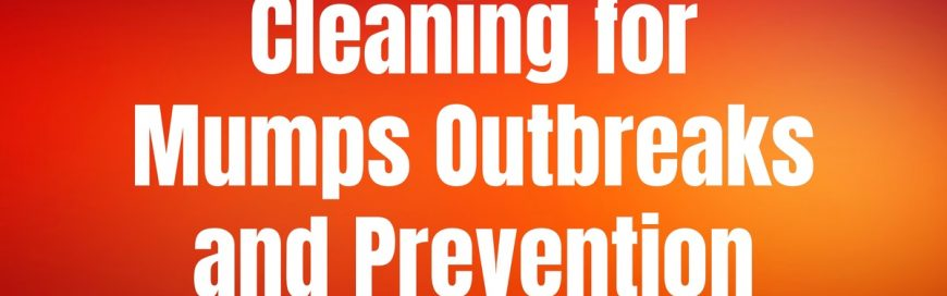 Cleaning for Mumps Outbreaks and Prevention