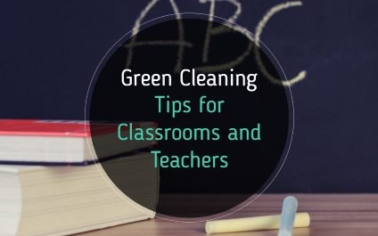 Green Cleaning Services Tips for Classrooms and Teachers