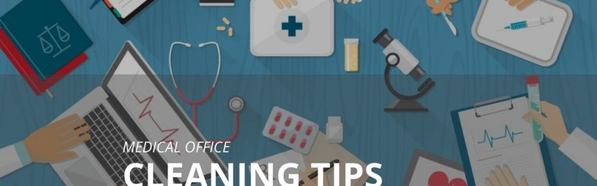 Medical Office Cleaning Tips