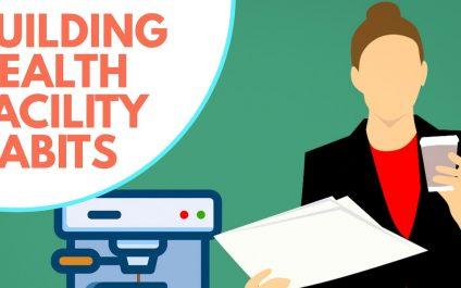 Building Healthy Facility Habits