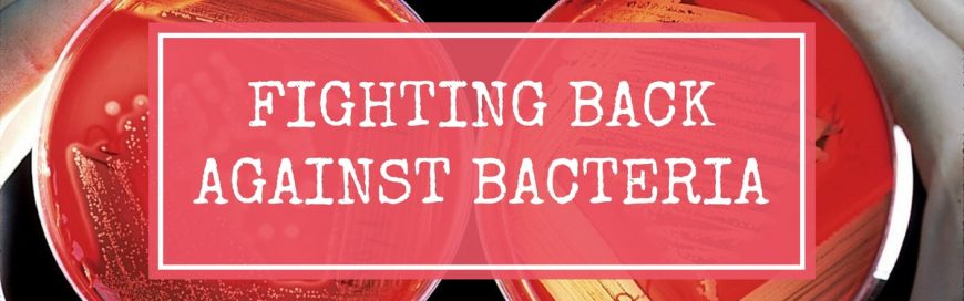 Fighting Back Against Bacteria