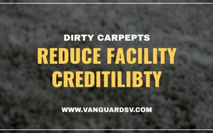 Dirty Carpets Reduce Facility Credibility