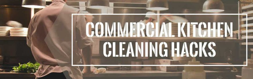 Commercial Kitchen Cleaning Hacks