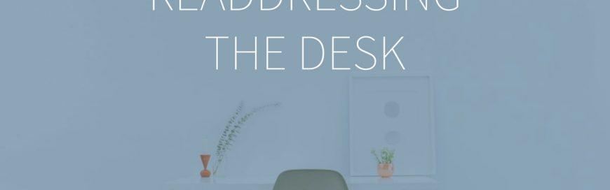 Readdressing the Desk