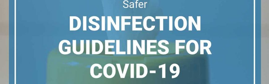 Safer Disinfection Guidelines for COVID-19