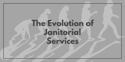 The Evolution of Janitorial Services