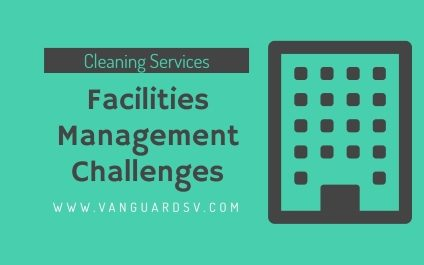 Cleaning Services and Facilities Management Challenges