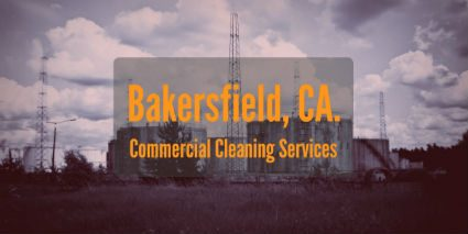 Commercial Cleaning Services in Bakersfield CA