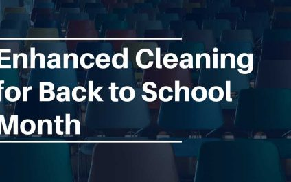 Enhanced Cleaning for Back to School Month