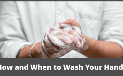 How and When to Wash Your Hands