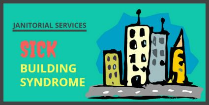 Janitorial Services – Sick Building Syndrome