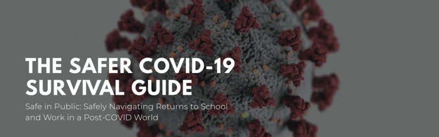 The Safer COVID-19 Survival Guide