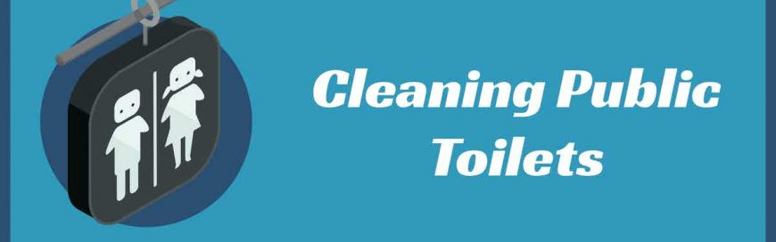 Cleaning Public Toilets