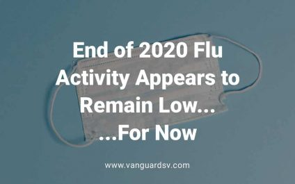 End of 2020 Flu Activity Appears to Remain Low For Now