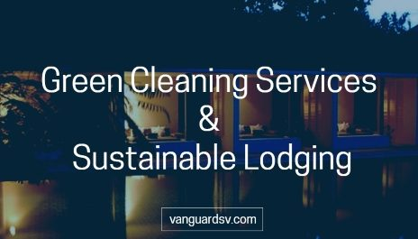 Green Cleaning Services and Sustainable Lodging